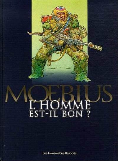 Homme est-il bon ? (L') | Moebius (1938-2012). Auteur
