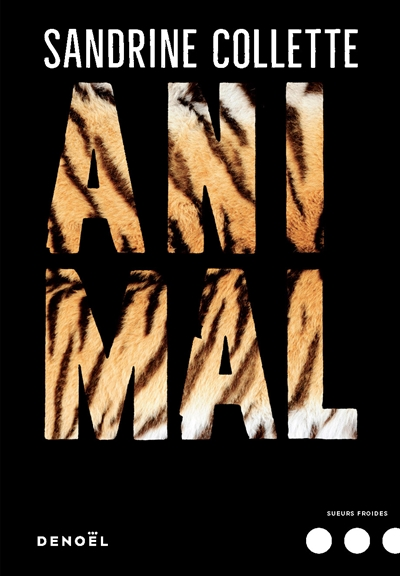 Animal : roman / Sandrine Collette | Collette, Sandrine (1970-....). Auteur