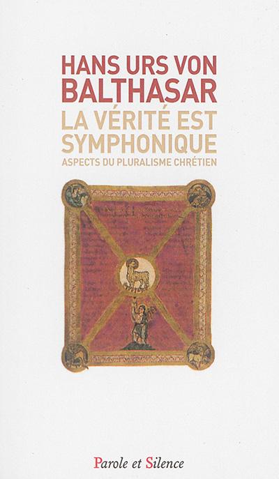 La vérité est symphonique : aspects du pluralisme chrétien