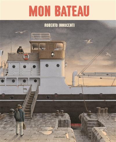 Mon bateau / Roberto Innocenti | Innocenti, Roberto (1940-....). Auteur