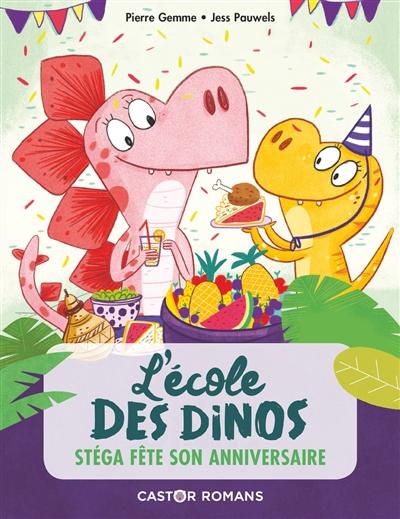 L'école des dinos. Vol. 4. Stéga fête son anniversaire