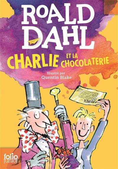 Charlie et la chocolaterie / Roald Dahl | Dahl, Roald (1916-1990). Auteur