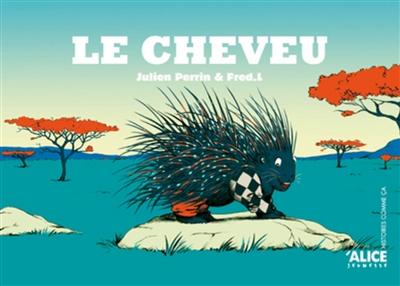 cheveu (Le)   Perrin, Julien. Auteur