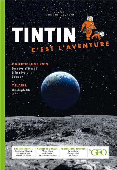 Tintin, c'est l'aventure, n° 1. Objectif Lune 2019