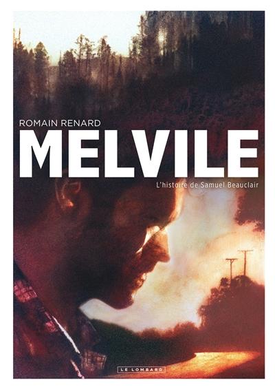 Melvile-:-l'histoire-de-Samuel-Beauclair