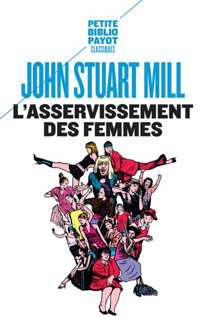 asservissement des femmes (L') | Mill, John Stuart (1806-1873). Auteur