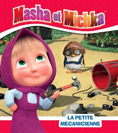 Masha et Michka. La petite mécanicienne