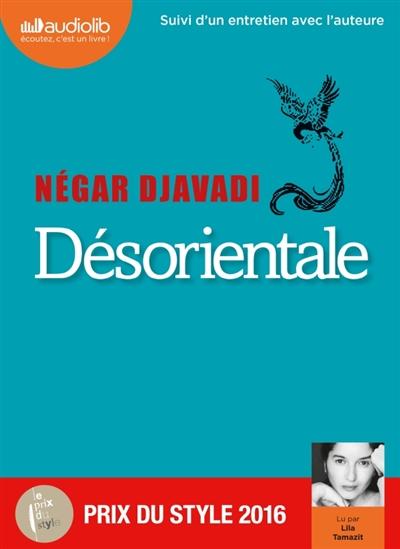 Désorientale / Négar Djavadi   Djavadi, Négar (1969-....). Auteur