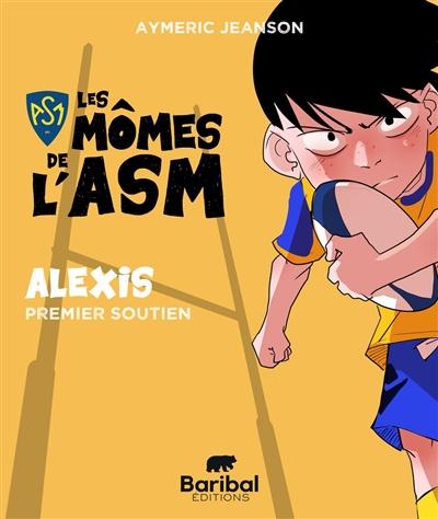 Les mômes de l'ASM. Alexis, premier soutien