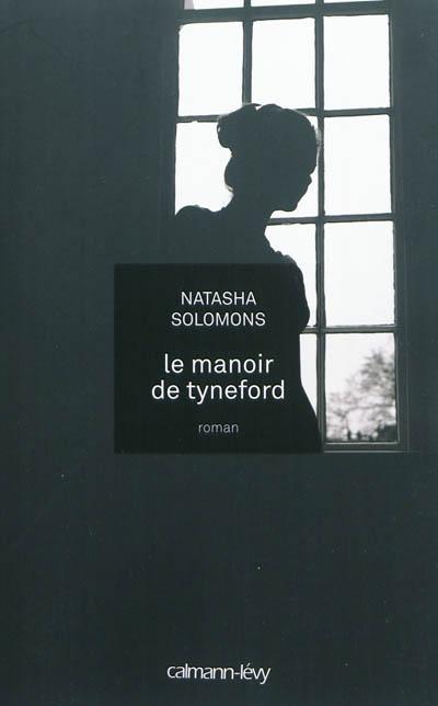 manoir de Tyneford (Le) : roman | Solomons, Natasha (1980-....). Auteur
