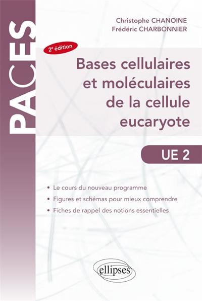 Bases cellulaires et moléculaires de la cellule eucaryote