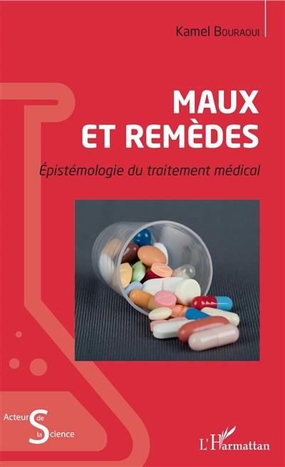 Maux et remèdes : épistémologie du traitement médical