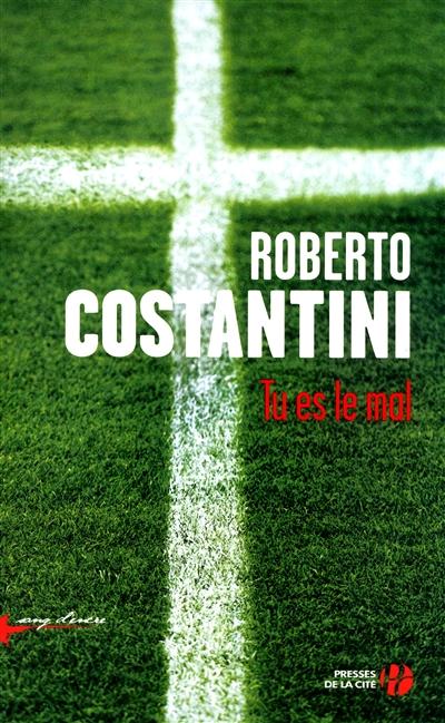 Tu es le mal : roman / Roberto Costantini | Costantini, Roberto. Auteur