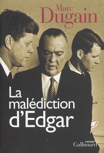 La malédiction d'Edgar / Marc Dugain   Dugain, Marc (1957-....). Auteur