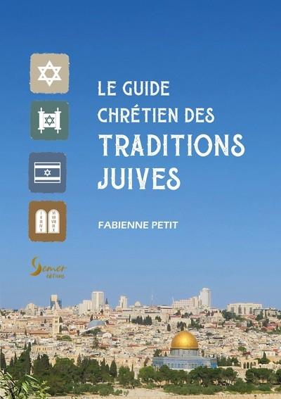 Le guide chrétien des traditions juives
