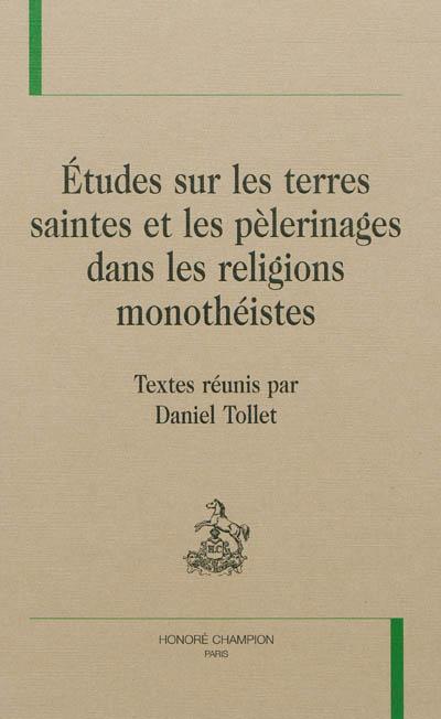 Etudes sur les terres saintes et les pèlerinages dans les religions monothéistes