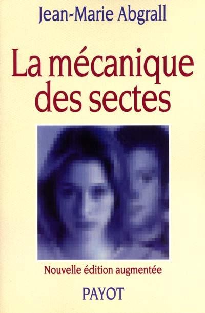 La Mécanique des sectes   Abgrall, Jean-Marie