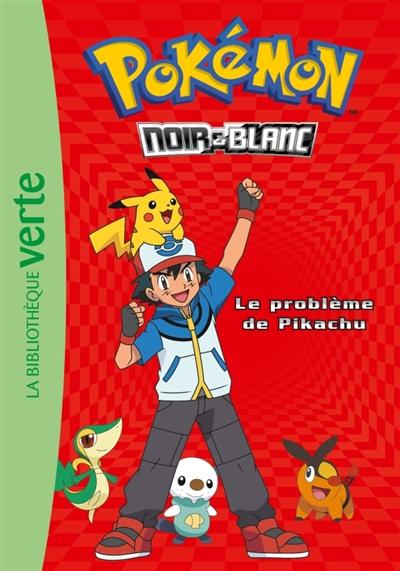 Pokémon : noir & blanc. Vol. 1. Le problème de Pikachu