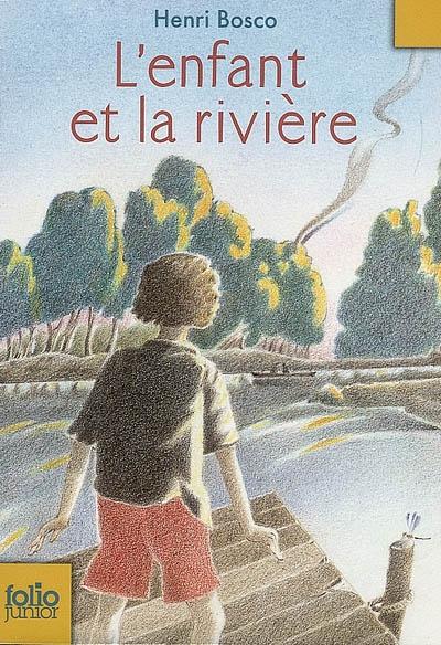 L' Enfant et la rivière | Bosco, Henri