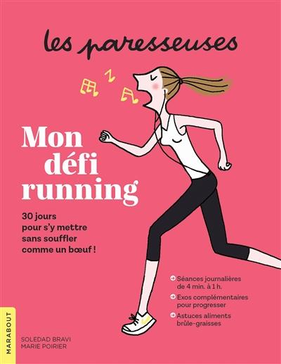 Mon défi running / Soledad Bravi, Marie Poirier   Poirier, Marie (19..-....) - journaliste. Auteur