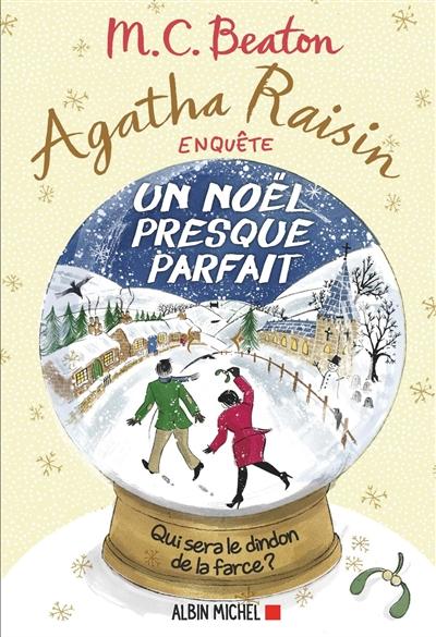 Agatha Raisin enquête. Vol. 18. Un Noël presque parfait