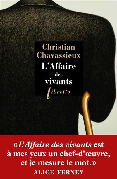 L'affaire des vivants : roman / Christian Chavassieux   Chavassieux, Christian (1960-....). Auteur