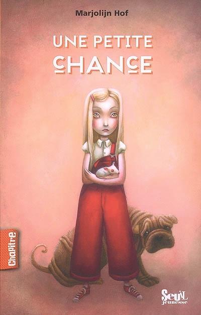Une petite chance / Marjoljin Hof | Hof, Marjolijn (1956-....). Auteur