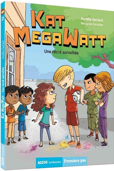 Kat Megawatt. Vol. 2. Une récré survoltée