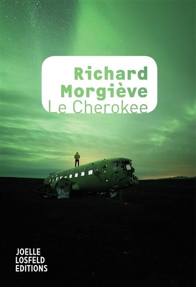 Le Cherokee : roman / Richard Morgiève | Morgiève, Richard (1950-....). Auteur