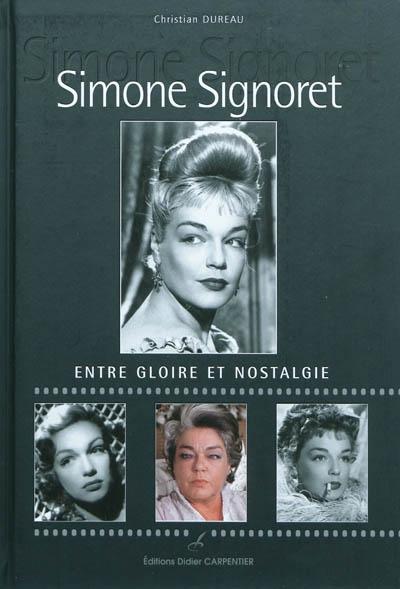 Simone Signoret : entre gloire et nostalgie | Christian Dureau (1945-....). Auteur