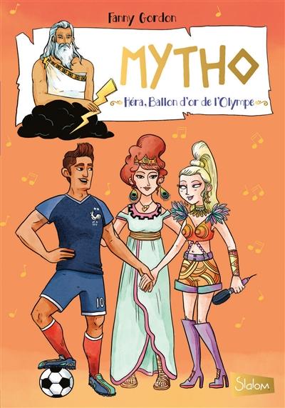 Mytho. Vol. 3. Héra, ballon d'or de l'Olympe