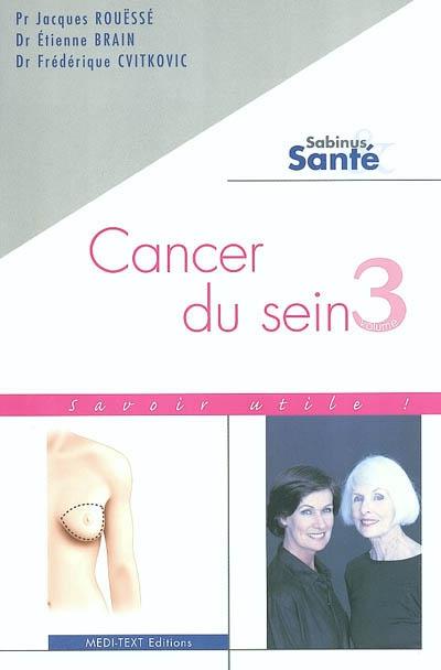 Cancer du sein. Vol. 3