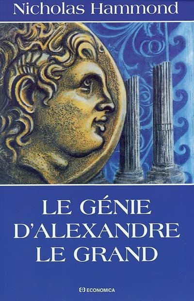 Le génie d'Alexandre le Grand / Nicholas Hammond | Hammond, Nicholas. Auteur