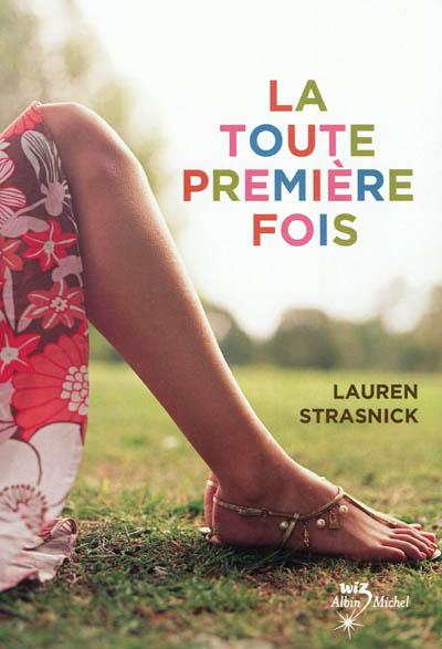 La toute première fois | Strasnick, Lauren. Auteur