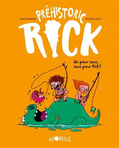 Préhistoric Rick. Vol. 2. Un pour tous, tous pour Rick !