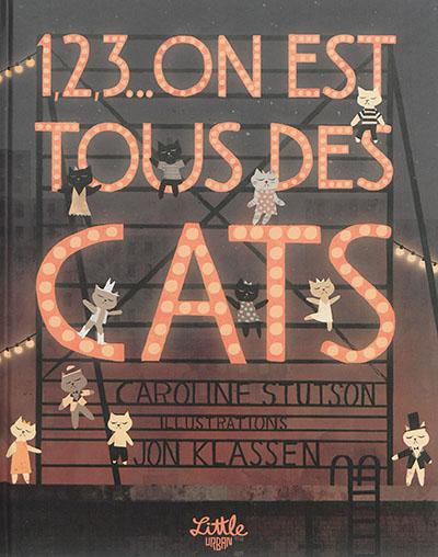 1, 2, 3... on est tous des cats | Stutson, Caroline. Auteur