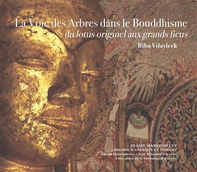 La voie des arbres dans le bouddhisme : du lotus originel aux grands ficus