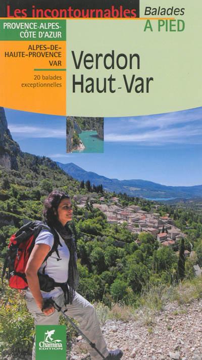 Verdon Haut-Var : Provence-Alpes-Cote d'Azur, Alpes-de-Haute-Provence, Var : 20 balades exceptionnelles / Emmanuel Dautant & Hervé Milon | Dautant, Emmanuel. Auteur