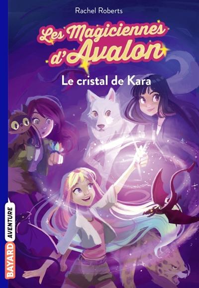 Le cristal de Kara | Roberts, Rachel. Auteur