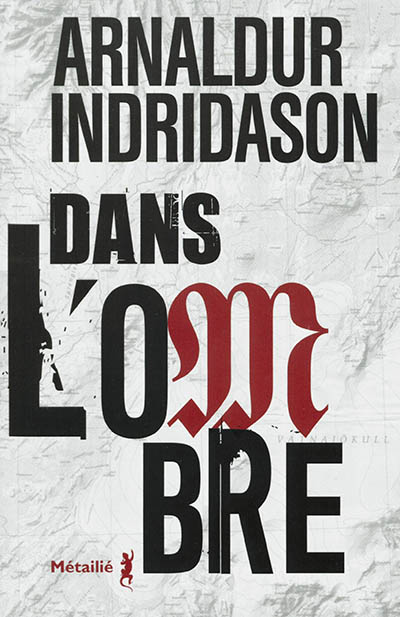 Dans l'ombre / Arnaldur Indriđason   Arnaldur Indriðason (1961-....). Auteur