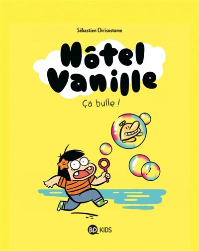 Hôtel vanille. Vol. 2. Ca bulle !