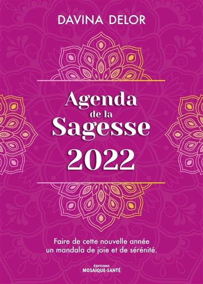 Agenda de la sagesse 2022 : faire de cette nouvelle année un mandala de joie et de sérénité