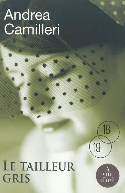 Le tailleur gris / Andrea Camilleri ; traduit de l'italien (Sicile) par Serge Quadruppani   Camilleri, Andrea, auteur