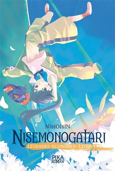 Nisemonogatari : légendes illusoires. Vol. 1