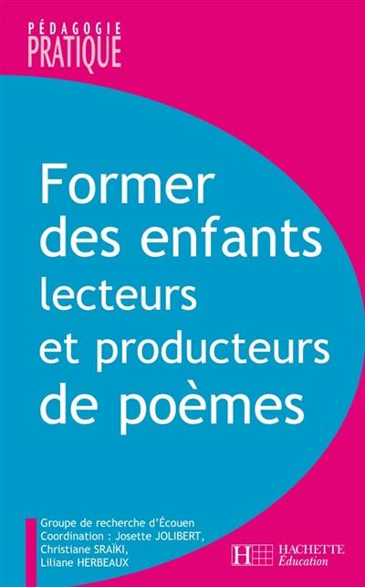 Former des enfants lecteurs et producteurs de poèmes