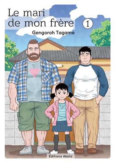 Le mari de mon frère. 1 / Gengoroh Tagame | Tagame, Gengorō (1964-....). Auteur