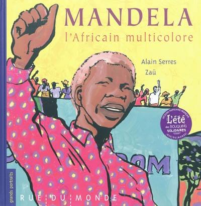 Mandela, l'Africain multicolore | Serres, Alain. Auteur