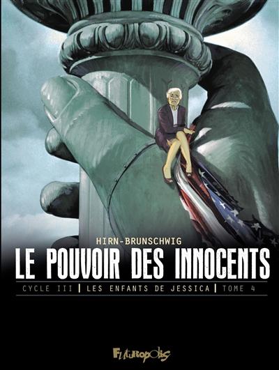 Le pouvoir des innocents, cycle III. Les enfants de Jessica. Vol. 4. Guerre civile