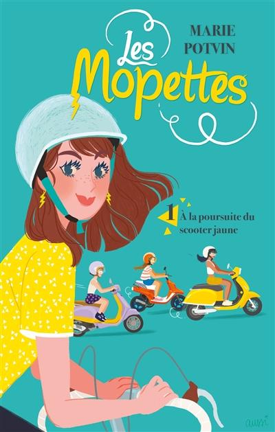 Les Mopettes. Vol. 1. A la poursuite du scooter jaune