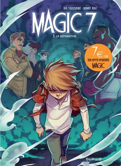 Magic 7. Vol. 5. La séparation